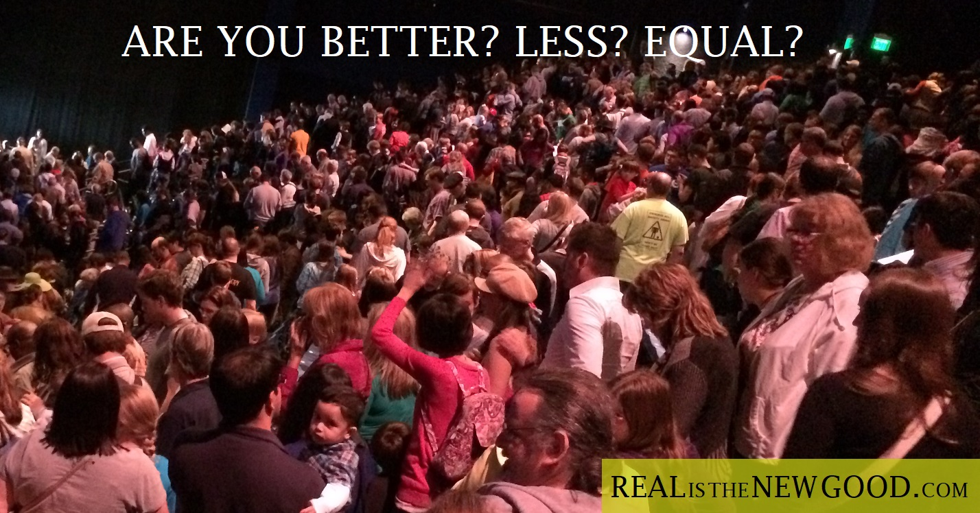 Are you better? Less? Equal?